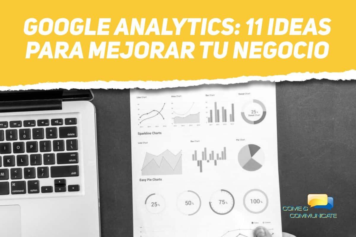 Google Analytics 11 ideas para mejorar tu negocio