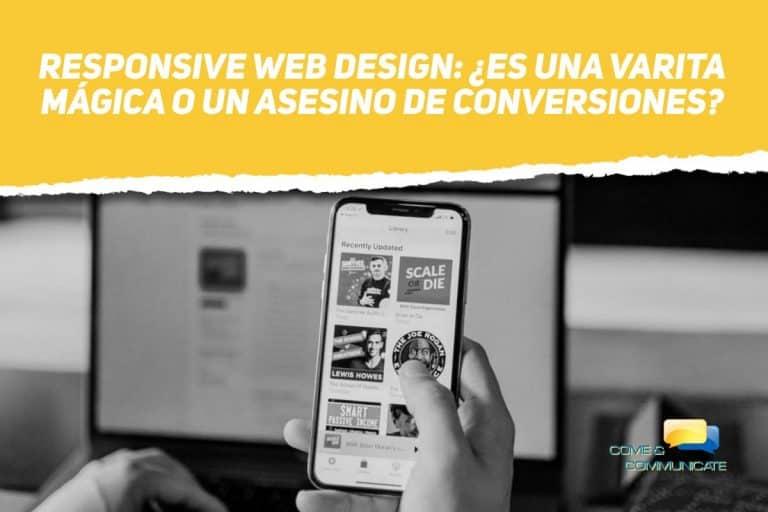 Responsive Web Design es una varita magica o un asesino de conversiones