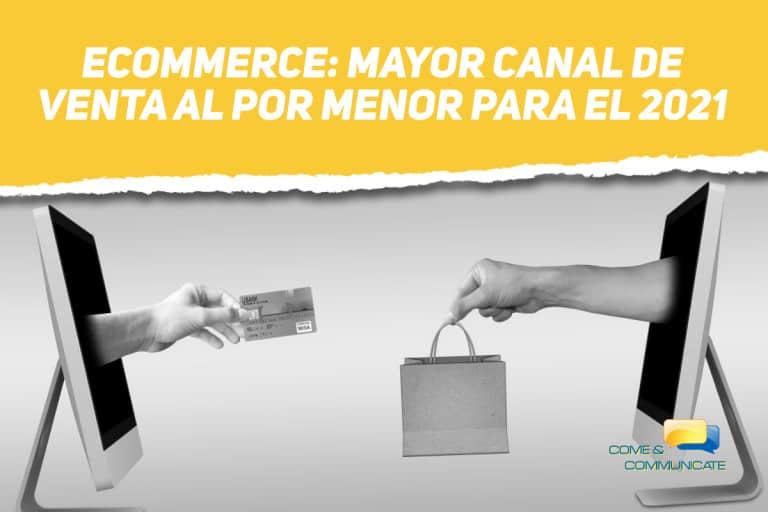 Ecommerce mayor canal de venta al por menor para el 2021