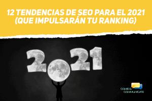 12 Tendencias de SEO para el 2021 (que impulsarán tu ranking)