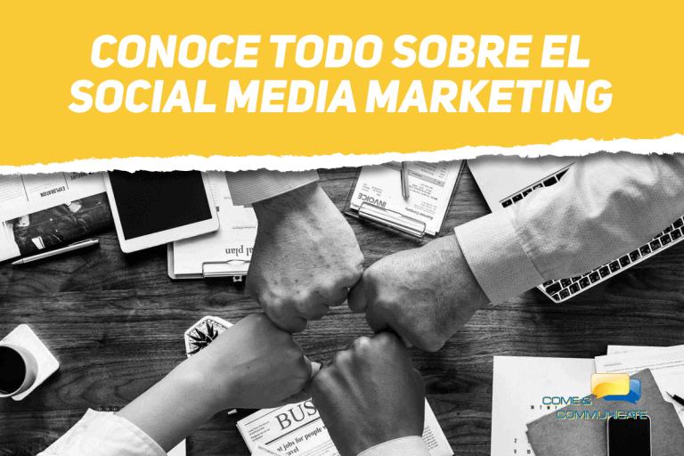 Conoce todo sobre el Social Media Marketing