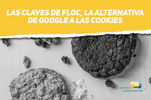 FLoC, la alternativa de Google a las cookies